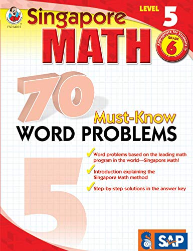 - Singapore Math - 70 Must-Know Word Problems Workbook for 6th Grade Math, Paperback, Ages 11-12 with Answer Key