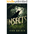 Insects: A Novel (The Insects Trilogy Book 1)