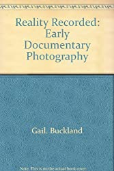 Reality Recorded: Early Documentary Photography