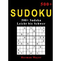 Sudoku: Das mega große Sudoku buch, 500+ Zahlenrätsel von leicht bis schwer. (Sudoku leicht - schwer)