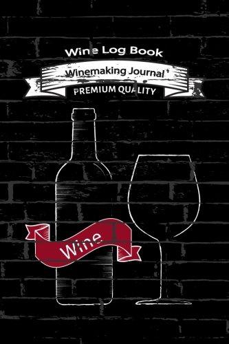 Wine Log Book : Winemaking Journal by NAVA Organizer