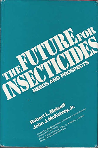 Advances in Environmental Science and Technology: Future for Insecticides - Needs and Prospects v. 6