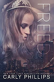 Freed (Rosewood Bay Series Book 3) by [Phillips, Carly]