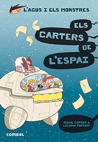 Els Carters De L'espai: 15 (L'Agus i els monstres) por Copons Ramon, Jaume,Fortuny Arnella, Liliana
