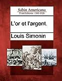 L' or et L'Argent, Louis Simonin, 1275792472