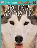 Arctic and Antarctic, Barbara Taylor, 0789458500