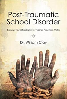 Post Traumatic School Disorder by [Clay, William]
