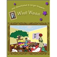 Miss Nana Wyshall B. Wright Presents Winall Wendall (Miss Nana Wyshall B. Wright Bedtime Tales Book 3)