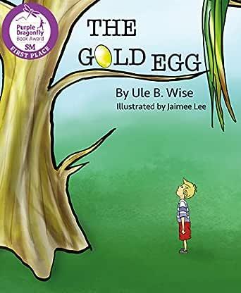 The Gold Egg (English Edition) eBook: Wyson CFP, Dan , Wise, Ule B.: Amazon.es: Tienda Kindle