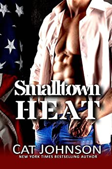 Smalltown Heat (Red Hot & Blue Book 2) by [Johnson, Cat]