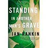 Standing in Another Man's Grave (A Rebus Novel, 18)