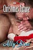 Christmas Future (MLR Press Story A Day For the Holidays 2011 Book 22)