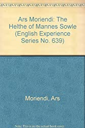 Ars Moriendi: The Helthe of Mannes Sowle