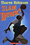 Slam Dunk!, Sharon Robinson, 0439672007