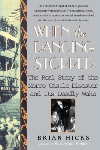 When the Dancing Stopped: The Real Story of the Morro Castle Disaster and Its Deadly ()