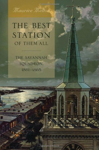 The Best Station of Them All: The Savannah Squadron, 1861-1865