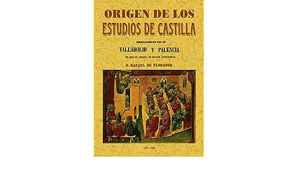 Origen de los Estudios de Castilla. Documentos Ineditos Sobre ...