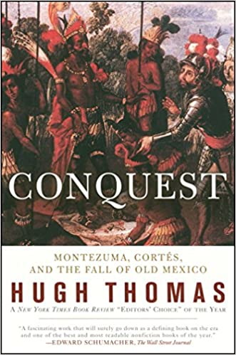 Conquest cortes montezuma and the fall of old mexico hugh thomas conquest cortes montezuma and the fall of old mexico hugh thomas 9780671511043 amazon books fandeluxe Images