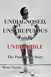 Book Cover: Undiagnosed, unscrupulous and unbeatable : the paul haber story