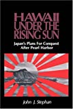 Hawaii under the Rising Sun, John J. Stephan, 0824825500