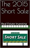 The 2015 Short Sale: Real Estate Investing