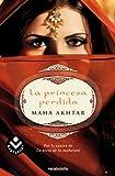 La princesa perdida, Maha Akhtar, 8492833610