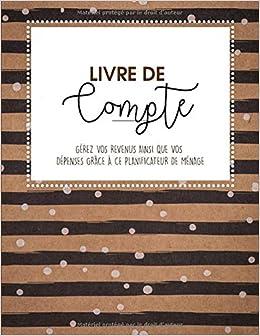 Amazon Fr Livre De Compte Cahier De Compte Gerez Vos