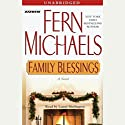 Family Blessings Audiobook by Fern Michaels Narrated by Laural Merlington