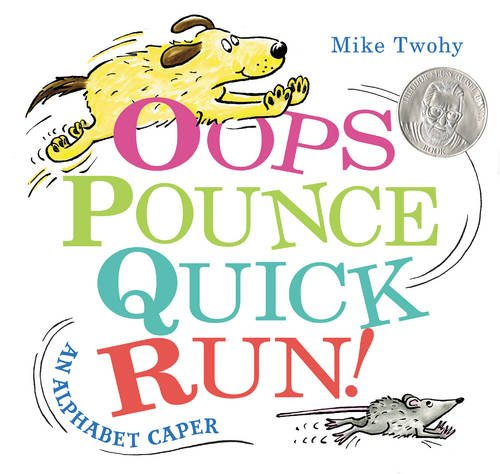 Oops, Pounce, Quick, Run!: An Alphabet Caper