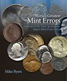 World's Greatest Mint Errors by Mike Byers (2009-04-27)