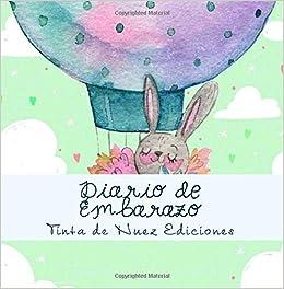 Diario de Embarazo (Spanish Edition): Tinta de Nuez ...