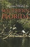 Nature Walks in Southern Florida, Alan McPherson, 155650604X