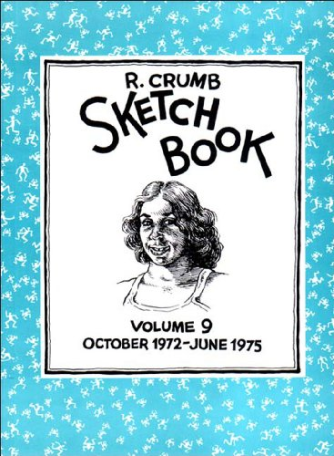 R. Crumb Sketchbook: October 1972-June 1975 (Vol. 9) for sale  Delivered anywhere in USA