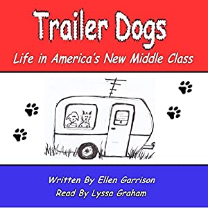 Trailer Dogs: Life in America's New Middle Class Audiobook
