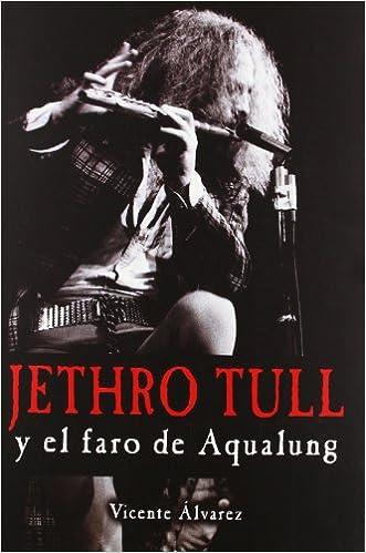 Libros gratis leídos en línea sin descargar Jethro Tull Y El Faro De Aqualung ePub