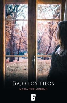 Bajo los tilos (edición revisada) (EPUBS) (Spanish Edition) by [Moreno, María José]