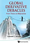 img - for Global Derivative Debacles: From Theory to Malpractice by Laurent L Jacque (2010-04-21) book / textbook / text book