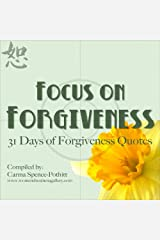 Focus on Forgiveness Kindle Edition