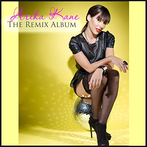 Arika Kane (The Remix Album)