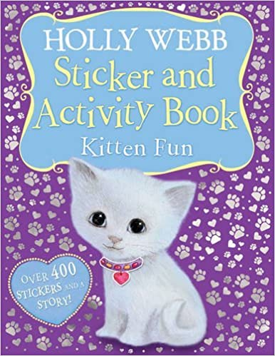 Book Holly Webb Sticker and Activity Book: Kitten Fun (Holly Webb Activity Book) by Holly Webb (6-Apr-2015)
