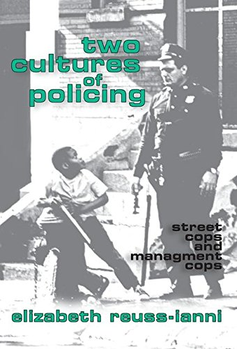Two Cultures of Policing: Street Cops and Management Cops (New Observations)