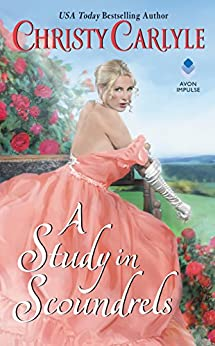 A Study in Scoundrels (Romancing the Rules) by [Carlyle, Christy]