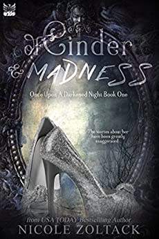 #freebooks – Of Cinder and Madness (Once Upon a Darkened Night Book 1) by Nicole Zoltack