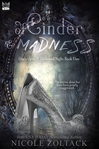 Of Cinder and Madness (Once Upon a Darkened Night Book 1) by [Zoltack, Nicole]
