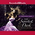 The Sweetest Dark | Shana Abe