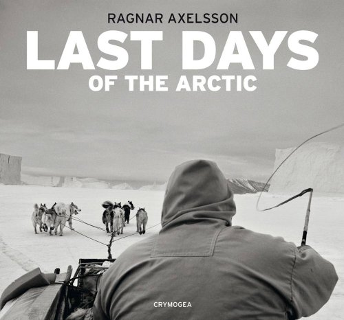 Ragnar Axelsson: Last Days of the -
