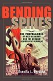 Bending Spines, Randall L. Bytwerk, 0870137107