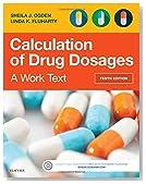 Calculation of Drug Dosages: A Work Text
