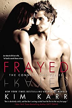Frayed (The Connections Series, Book 4) by [Karr, Kim]