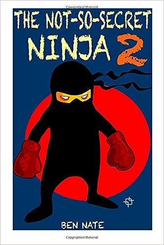 The Not-So-Secret Ninja 2: Ben Nate: 9781508652038: Amazon ...